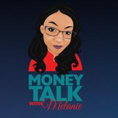 Money Talk with Melanie Podcast